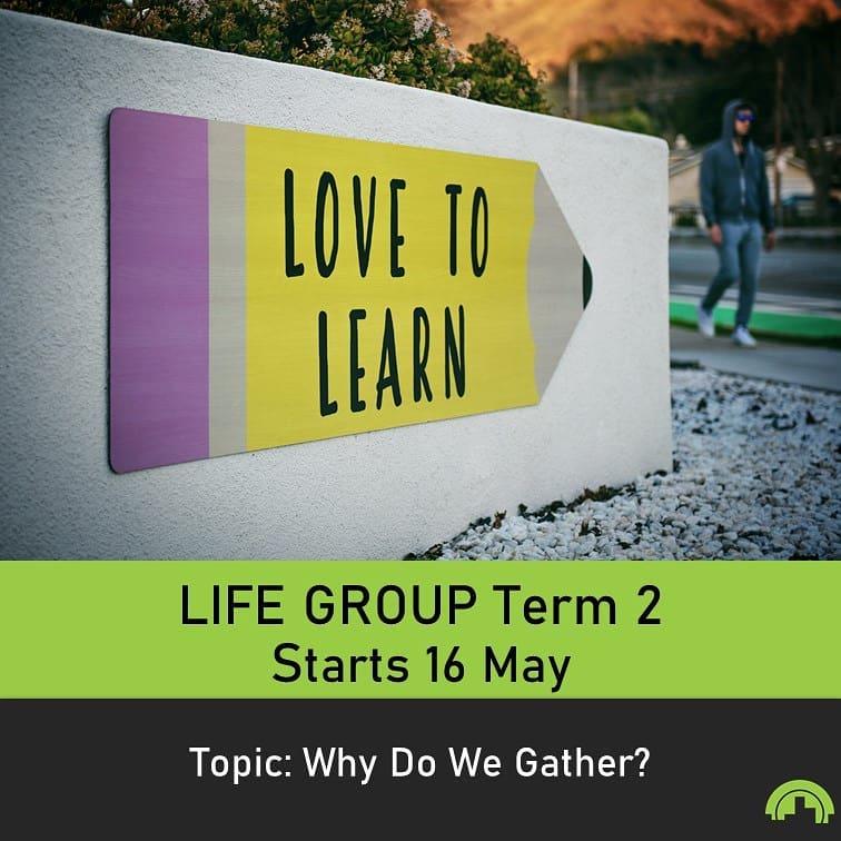 Life Group Term 2 Starts 16 May