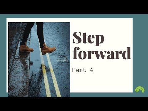 Step Forward – Part 4