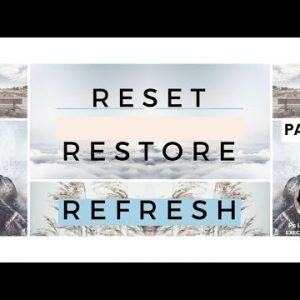 Reset, Restore and Refresh – Part 2