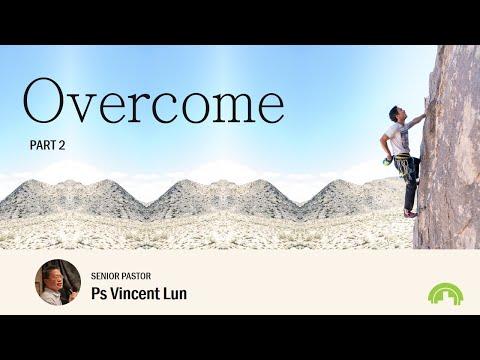 Overcome – Part 2