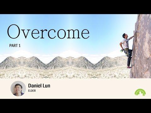 Overcome – Part 1
