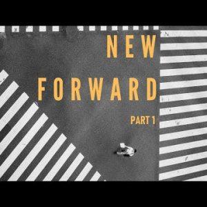 New Forward Part 1
