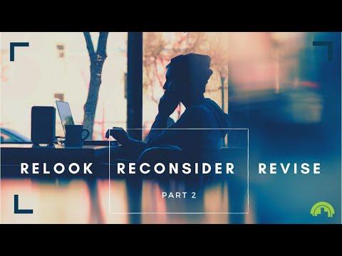 Relook Reconsider Revise Part 2