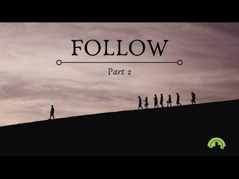 Follow – Part 2