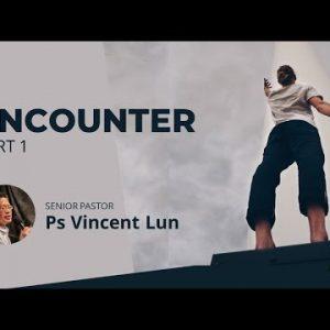 Encounter – Part 1