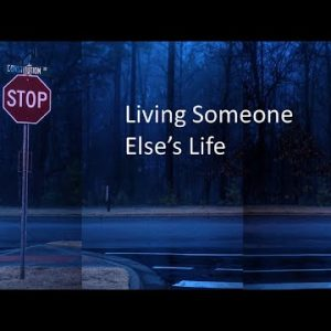 Stop Living Someone Else's Life