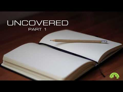 Uncovered Part 1