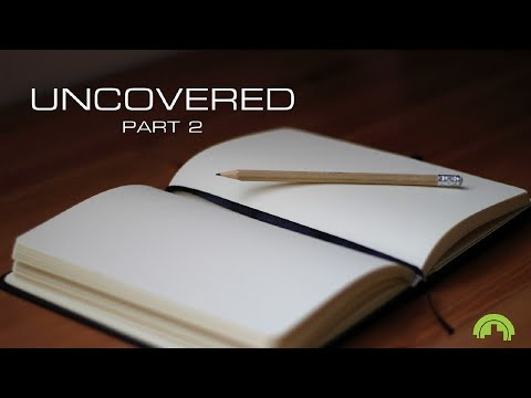 Uncovered – Part 2