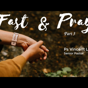 Fast And Pray Part 3